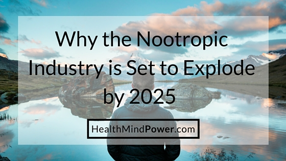 Why The Nootropic Industry Is Set To Explode By 2025