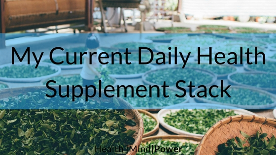 My Current Daily Health Supplement Stack -