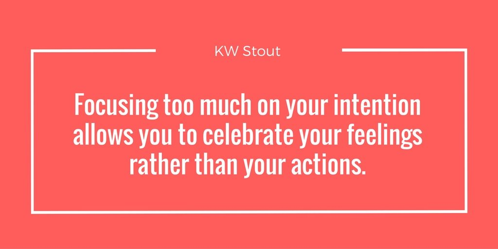 quote about intention as a distraction
