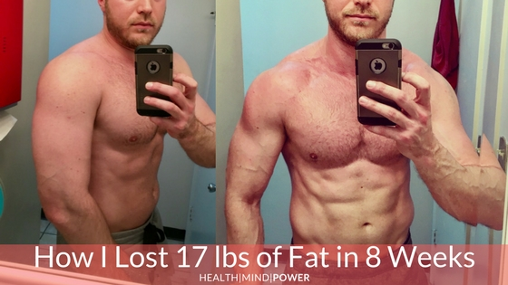 How i lost 17 pounds of fat in 8 weeks without losing muscle hmp burn fat in 2 months malvernweather Choice Image